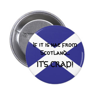 If it is nae from Scotland... 6 Cm Round Badge
