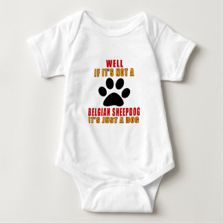 If It Is Not A It's Just BELGIAN SHEEPDOG Dog Baby Bodysuit