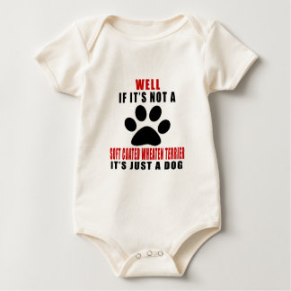 IF IT IS NOT SOFT COATED WHEATEN TERRIER IT'S JUST BABY BODYSUIT