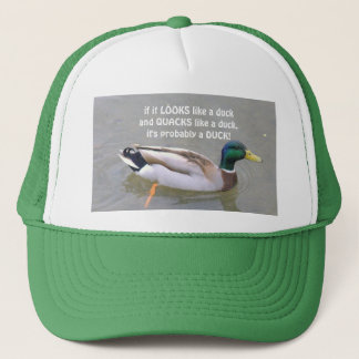 """IF IT LOOKS LIKE A DUCK AND QUACKS LIKE A DUCK.."" TRUCKER HAT"