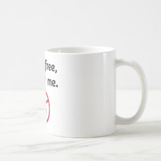 If it s free it s for me mugs