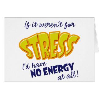 If it weren't for Stress Card