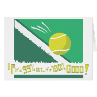 If it's 99% Out it's 100% Good! Tennis Rules Card