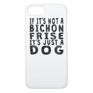 If It's Not A Bichon Frise iPhone 7 Case
