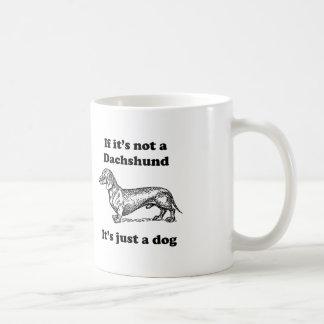 If It's Not A Dachshund Mugs