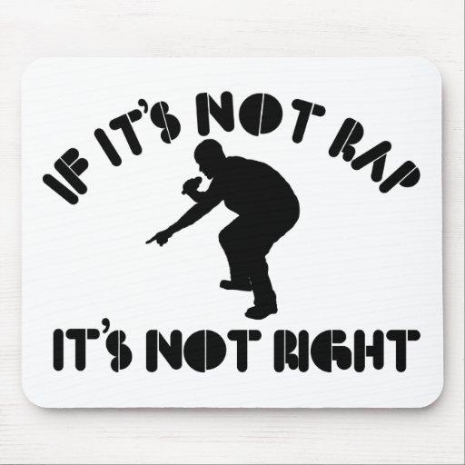 If it's not rap it's not right mousepad