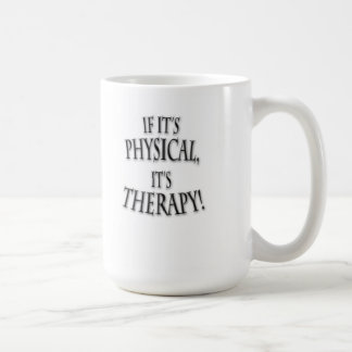 If It's Physical Coffee Mug