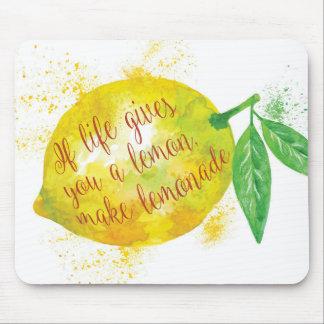 If Life Gives You A Lemon, Make Lemonade Mouse Pad