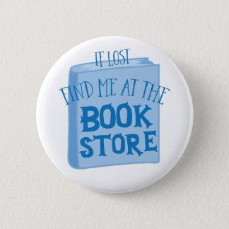 if lost find me at the book store 6 cm round badge