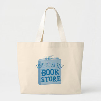 if lost find me at the book store large tote bag