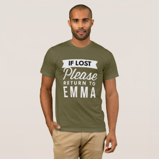 If lost please return to Emma T-Shirt