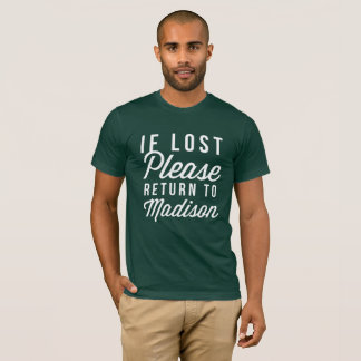 If lost please return to Madison T-Shirt