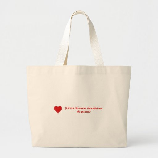 if-love-is-the-answer-then-what-was-the-question jumbo tote bag