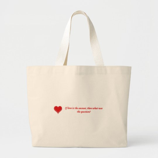 if-love-is-the-answer-then-what-was-the-question large tote bag
