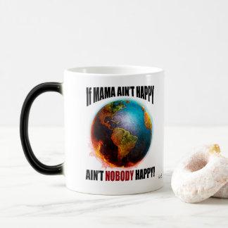 If Mama Ain't Happy... Magic Mug