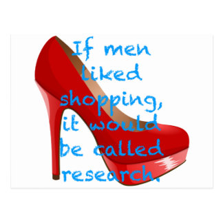 If men liked shopping, it would be called research postcard