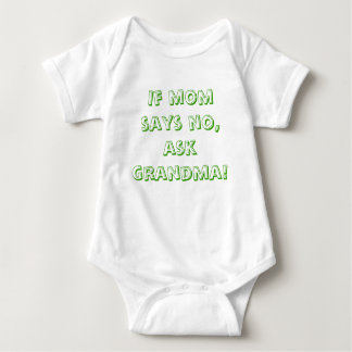 If mom says no, ask grandma! baby bodysuit