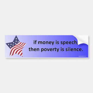if money is speech... bumper sticker