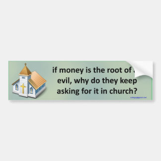 if money is the root of all evil bumper sticker