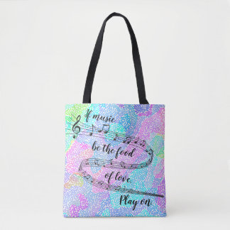 """""""If music be the food of love"""" -Shakespeare Tote Bag"""
