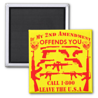 If My 2nd Amendment Offends You Call 1-800 Leave Square Magnet