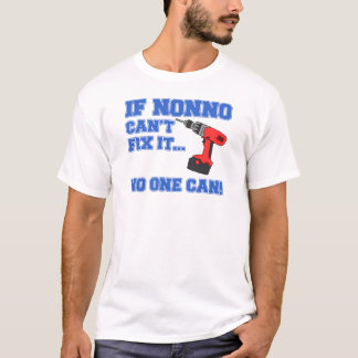 If Nonno Can't Fix It T-Shirt