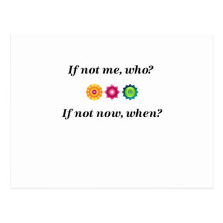 If not me, who? If not now, when? Postcard