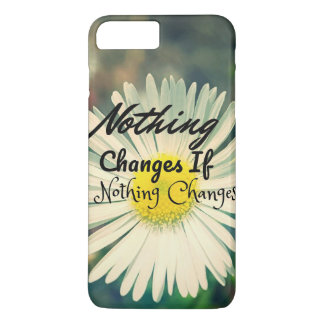 If Nothing Changes Cell Phone Case