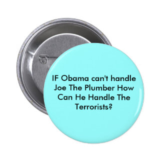 IF Obama can t handle Joe The Plumber How Can H Button