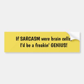 If SARCASM were Brain Cells Bumper Sticker
