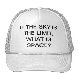 IF SKY IS LIMIT WHAT IS SPACE MESH HATS