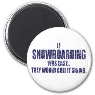 If-Snow-Boarding-was-EASY 6 Cm Round Magnet