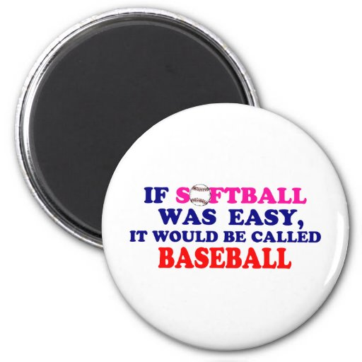 If Softball Was Easy.... Refrigerator Magnets