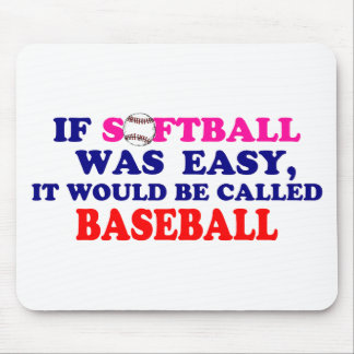 If Softball Was Easy.... Mouse Pad