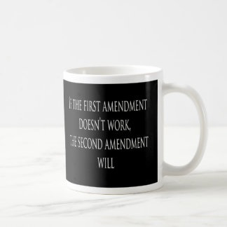 If the 1st Amendment doesn't work the 2nd will Basic White Mug