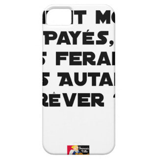 IF THE ACTORS WERE PAID, WOULD MAKE US BARELY THERE iPhone 5 CASE
