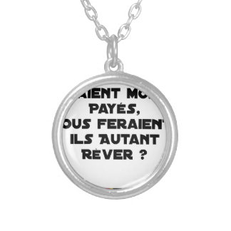 IF THE ACTORS WERE PAID, WOULD MAKE US SILVER PLATED NECKLACE