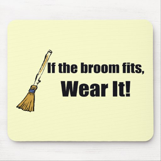If The Broom Fits T-shirts Gifts Mouse Pad