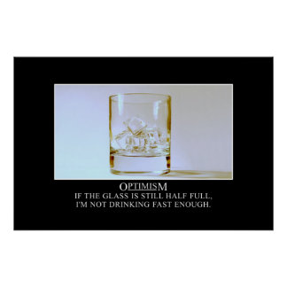 If the glass is full I need to drink faster [XL] Poster