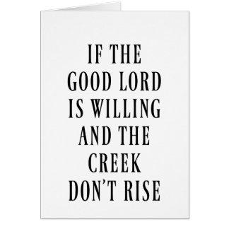 If the Good Lord is Willing Card