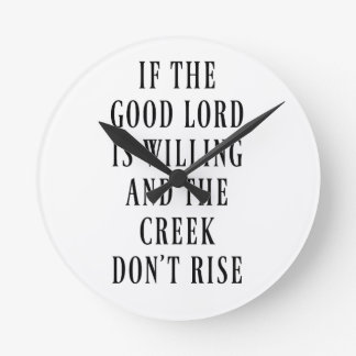 If the Good Lord is Willing Clocks