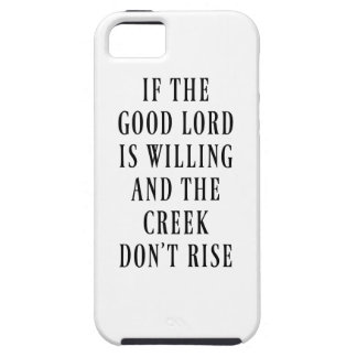 If the Good Lord is Willing Tough iPhone 5 Case