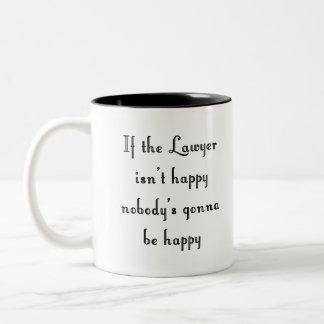If the Lawyer Isn t Happy Mug