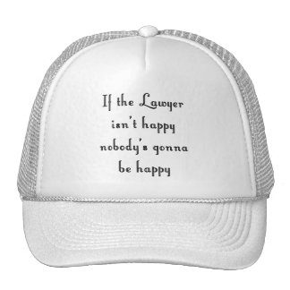 If the Lawyer Isn't Happy Hat
