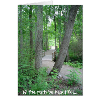 If the path be beautiful... card