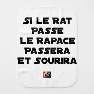 IF THE RAT PASSES, THE RAPTOR WILL PASS AND SMILE BURP CLOTH