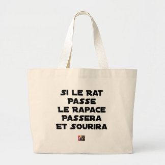 IF THE RAT PASSES, THE RAPTOR WILL PASS AND SMILE LARGE TOTE BAG