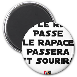 IF THE RAT PASSES, THE RAPTOR WILL PASS AND SMILE MAGNET