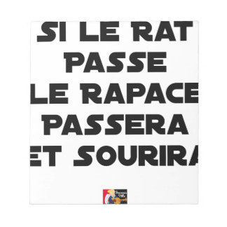 IF THE RAT PASSES, THE RAPTOR WILL PASS AND SMILE NOTEPAD