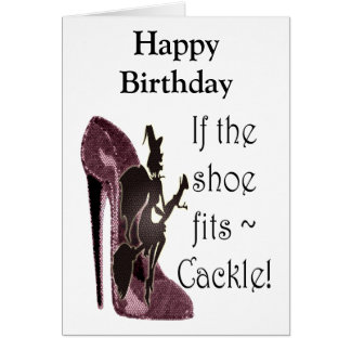 If the shoe fits ~ Cackle! Funny Sayings Gifts Card